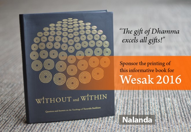 "Sponsorship of ""Without & Within"", a book by Ven. Ajahn Jayasaro."