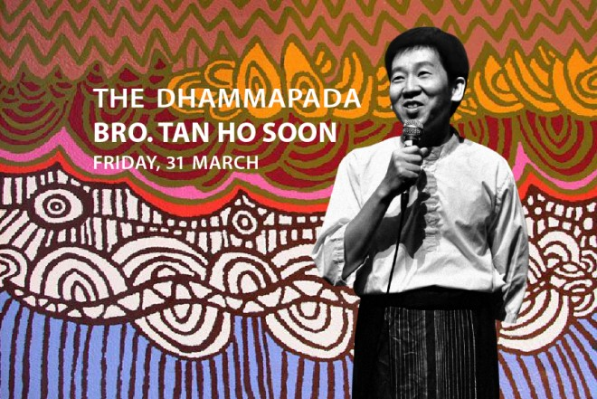 Dhammapada Lecture on 31 March.
