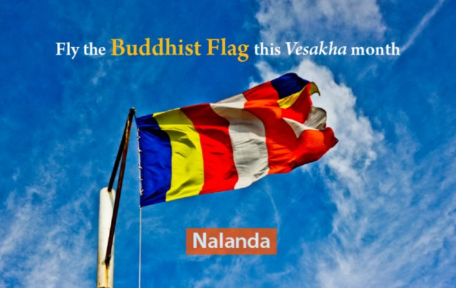 Let's fly of our iconic Buddhist Flag.
