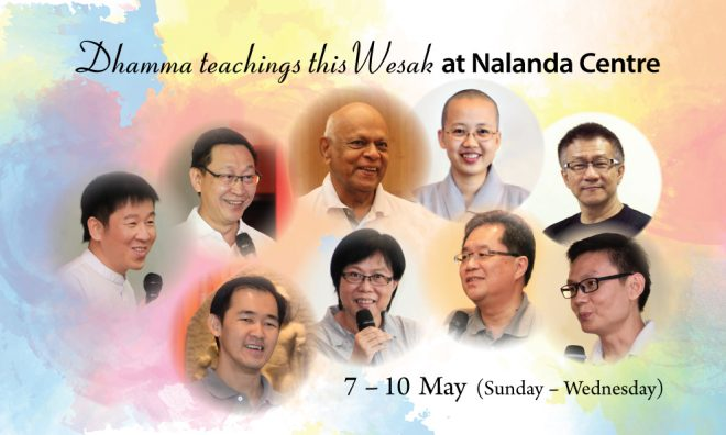 9 speakers are going to share Dhamma insights at Nalanda Centre over 4 days of Wesak observance.