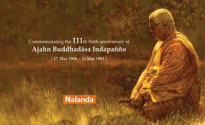 Remembering Ajahn Buddhadāsa (1906 - 1993).